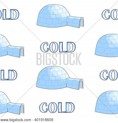 Seamless Pattern Of Igloo And The Words Cold. White Winter Background. Hand Drawing Icehouse. Vector