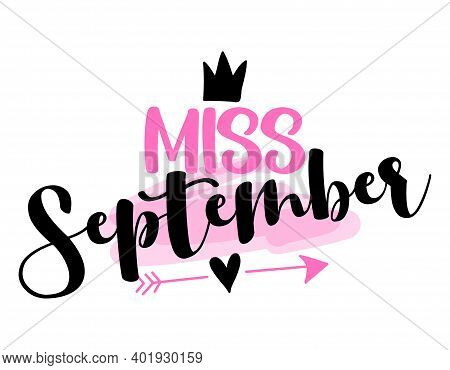 Miss September - Illustration Text For Clothes. Inspirational Quote Baby Shower Card, Invitation, Ba