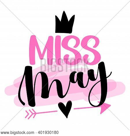 Miss May - Illustration Text For Clothes. Inspirational Quote Baby Shower Card, Invitation, Banner.