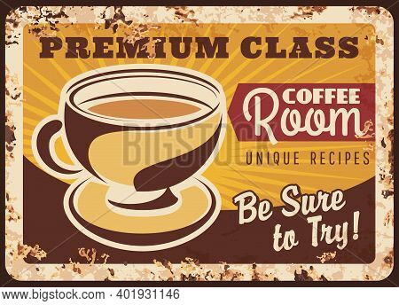 Coffee Room Vector Rusty Metal Plate, Steaming Cup And Brown Hot Beverage Unique Recipe. Grunge Rust