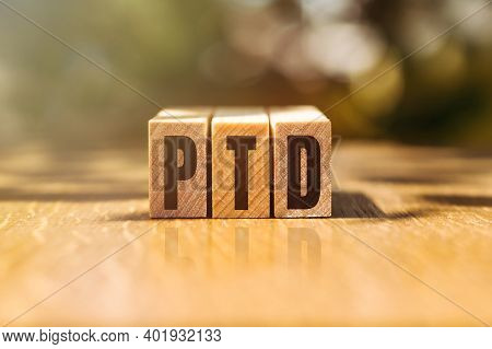 Ptd - Project To Date Or Part Time Delivery Concept On Cubes