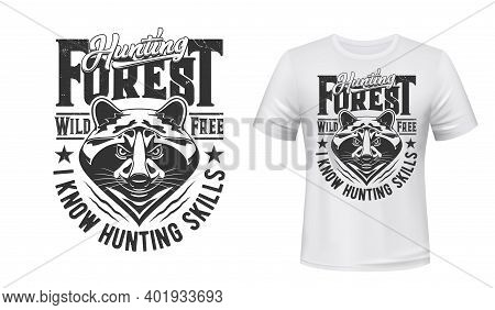 Raccoon Hunt T-shirt Print Mockup Hunting Club Emblem, Vector Wild Animal Head. Racoon Or Raccoon Fo