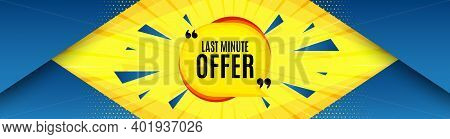 Last Minute Bubble. Abstract Background With Offer Message. Hot Offer Chat Sticker Icon. Special Dea