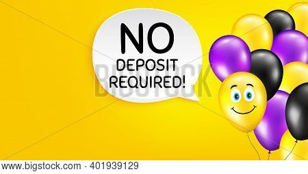 No Deposit Required. Smile Balloon Vector Background. Promo Offer Sign. Advertising Promotion Symbol