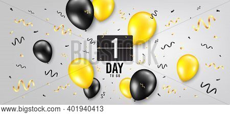One Day Left Icon. Countdown Scoreboard Timer. Balloon Confetti Background. 1 Day To Go Sign. Days T