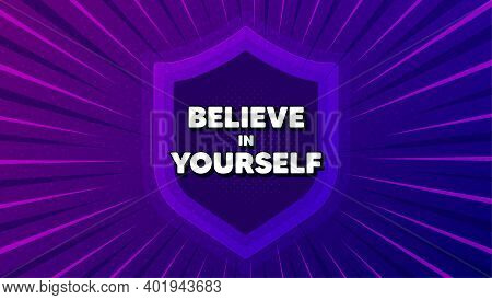 Believe In Yourself Motivation Quote. Protect Shield Background. Motivational Slogan. Inspiration Me