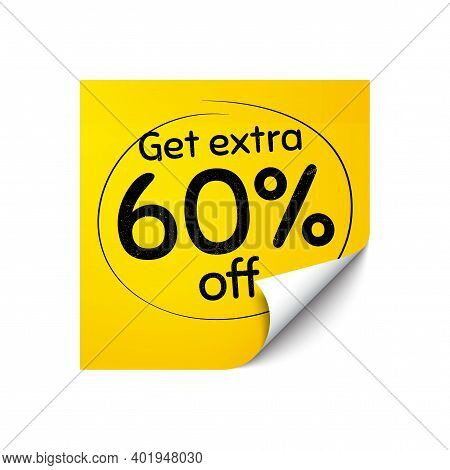 Get Extra 60 Percent Off Sale. Sticker Note With Offer Message. Discount Offer Price Sign. Special O