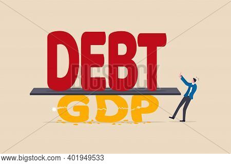 Debt To Gdp Crisis, Covid-19 Causing Economic Recession, Bankruptcy Business High Risk Of Debt Bloat