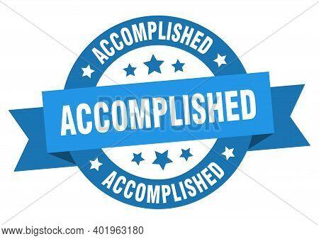 Accomplished Ribbon. Accomplished Round Blue Sign. Accomplished