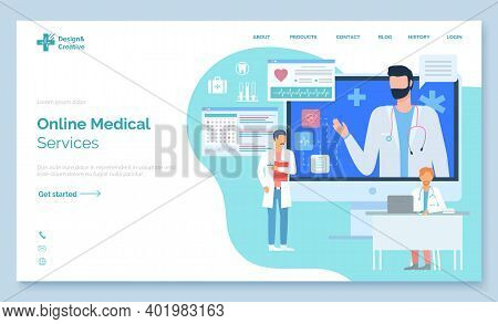 Online Medical Services, Landing Page Of Medical Website. Doctors Give Online Consultation. Therapis