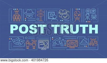 Post Truth In News Word Concepts Banner. Post-factual, Post-reality Politics. Infographics With Line