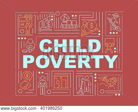 Child Poverty Help Word Concepts Banner. Minors Labor. Children Exploitation. Infographics With Line
