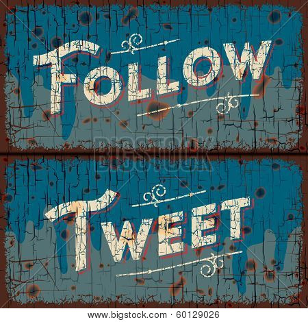 Tweet, follow - text on vintage sign, vector Eps10 image. poster
