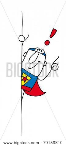 Of course superhero. Joe, the superhero is behind a placard. This illustration is ideal for your advertising.