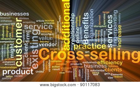 Background concept wordcloud illustration of cross-selling glowing light