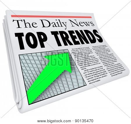 Top Trends newspaper headline, story, update and article about popular products, events, or other buzz worthy items you need to know about