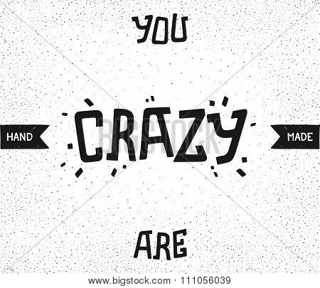 You Are Crazy