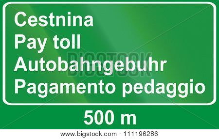 Slovenian Road Sign - Advance Sign For Toll. All The Words Mean Pay Toll, In Slovenian, English, Ger