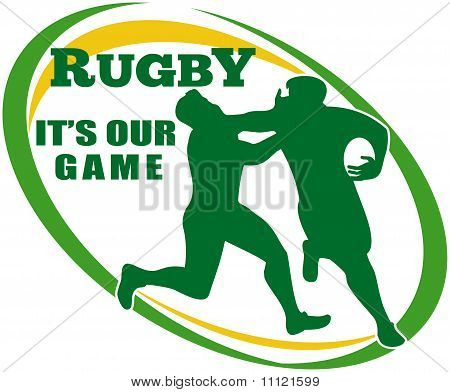 """illustration of a Rugby player running fending off tackle with ball shape in background and words """"rugby it's our game"""" poster"""