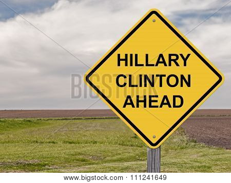 Caution - Hillary Clinton Ahead