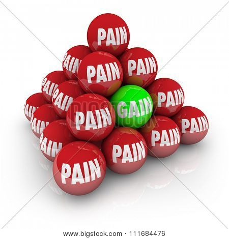 Pain and Gain words on balls in a pyramid to illustrate achieving a goal of fitness or weight loss through difficult exercise and diet