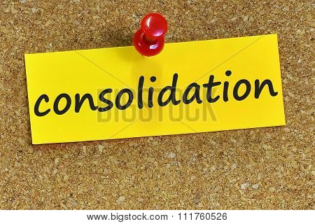 Consolidation Word On Yellow Notepaper With Cork Background
