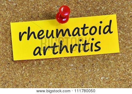 Rheumatoid Arthritis Word On Yellow Notepaper With Cork Background