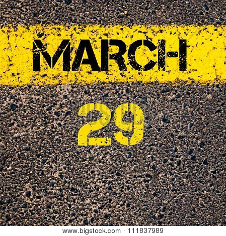 29 March Calendar Day Over Road Marking Yellow Paint Line
