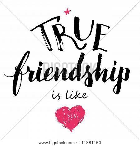 True friendship is like love calligraphy