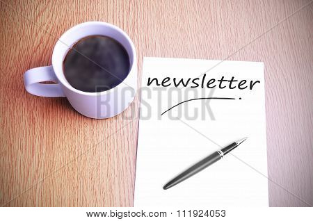 Coffee On The Table With Note Writing Newsletter Black coffee on the table with note writing newsletter poster