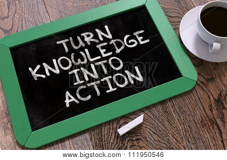 Turn Knowledge into Action - Chalkboard with Motivational Quote.