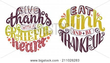 Hand drawn Thanksgiving typography poster. Celebration quote about Thanksgiving for postcard Thanksgiving icon logo or badge. Thanksgiving vector vintage style calligraphy vector illustration