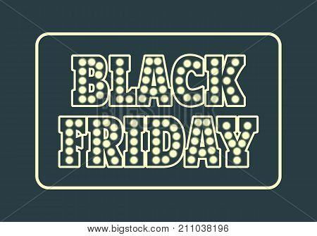 Black Friday sale inscription design template. Black Friday banner. Electric bulbs retro billborad