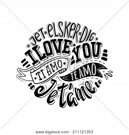 I love you. Declaration of love in world languages. Mod lettering for greating card poster printing etc.
