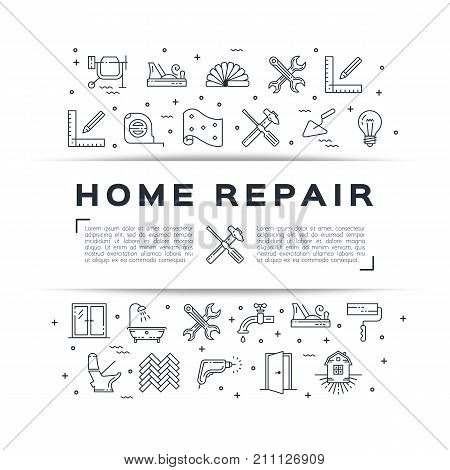 Home repair flyer Construction poster. House remodel thin line art icons. Symbols hammer and screwdriver, plumbing, construction tools, hard hat, wallpaper and etc. Vector flat illustration