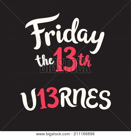 Friday the 13th hand drawn lettering in English and Spanish (Viernes 13). Vector illustration for banner or poster.
