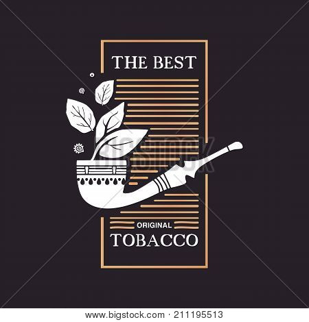 Logo smokoing pipe with tobacco leaves and word the best original tobacco on black background.