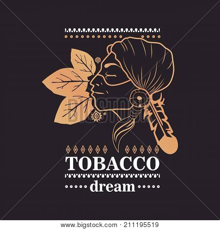 Logo indian girl with tobacco leaves and word tobacco dream on black background.
