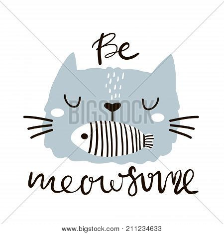 Be awesome quote. Cute cat face with fish in mouth. Childish print for apparel postcard nursery decoration