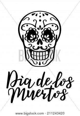Day of the dead vector illustration with skull. Hand sketched lettering 'Dia de los Muertos' (Day of the Dead) for postcard or celebration design.
