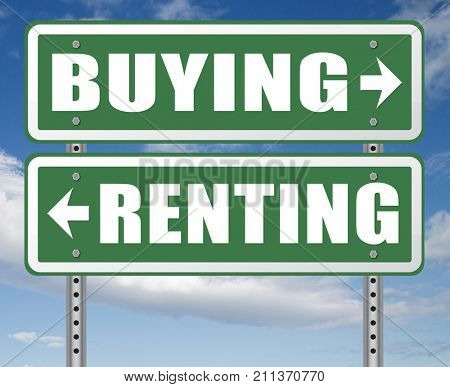 rent or buy mortgage for bank loan for home ownership renting or buying a house a flat building or property road sign arrow 3D, illustration