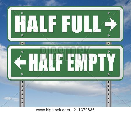 half full or empty think positive not negative optimistic versus pessimistic look at the bright side not the dark 3D, illustration