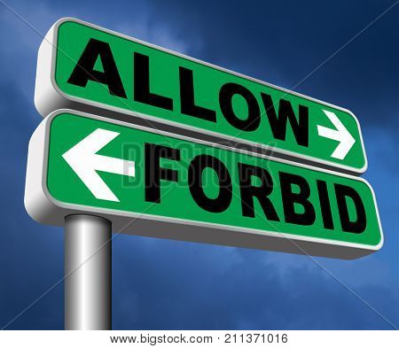 allow or forbid asking permission according to regulations granted or declined follow house rules sign 3D, illustration