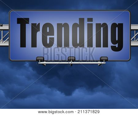 trending now hot and in fashion business latest trends that are popular now, road sign billboard. 3D, illustration