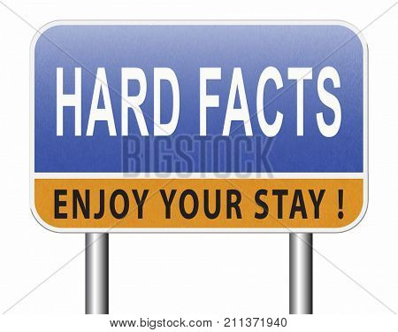 hard facts or proof, scientific proven fact and truth, road sign billboard. 3D, illustration