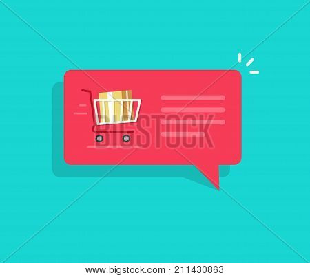 Ecommerce order notification message vector illustration, flat design bubble speech with full shopping cart and text, concept of online delivery message, sale or purchase on internet push message icon