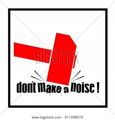 Print poster or icon sticker.Hammer creates noise and inscription. Do not make a noise