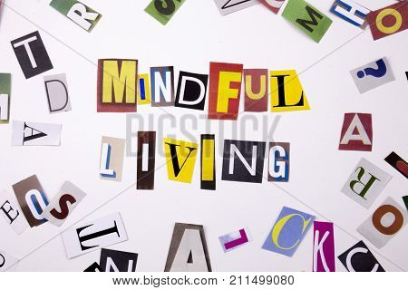 A Word Writing Text Showing Concept Of Mindful Living Made Of Different Magazine Newspaper Letter Fo
