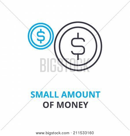 small amount of money concept, outline icon, linear sign, thin line pictogram, logo, flat vector, illustration