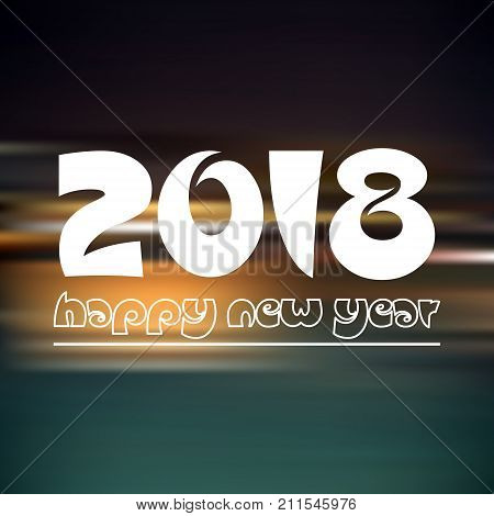 Happy New Year 2018 On Dark Color Night Horizontal Abstract Background Eps10